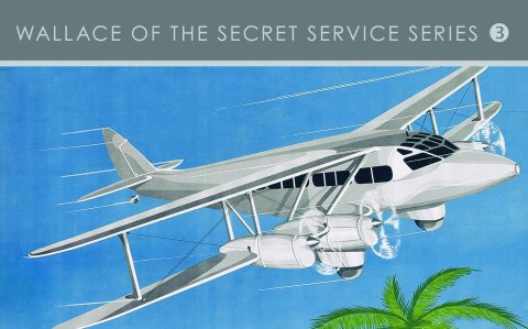 Wallace of the Secret Service- the third Alexander Wilson spy novel series published by Allison and Busby.