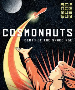 Cosmonauts exhibition poster. Image: Science Museum